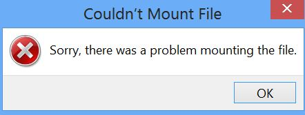 Sorry there was a problem mounting the file in Windows 10